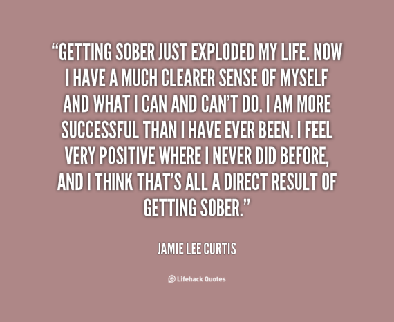 quote-Jamie-Lee-Curtis-getting-sober-just-exploded-my-life-now-77131